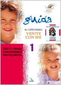 """Copertina di 'Progetto Magnificat. Guida al catechismo """"Venite con me"""". Vol. 1'"""