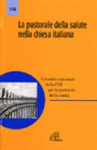Copertina di 'La pastorale della salute nella Chiesa italiana'
