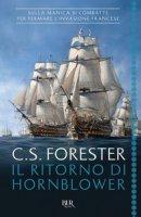 Il ritorno di Hornblower - Forester Cecil Scott