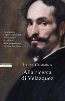Alla ricerca di Velazquez - Laura Cumming
