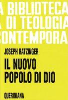 Il nuovo popolo di Dio. Questioni ecclesiologiche (BTC 07) - Benedetto XVI (Joseph Ratzinger)
