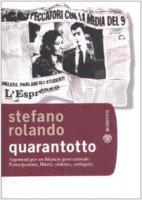 Quarantotto. Argomenti per un bilancio generazionale. Partecipazione, libertà, violenza, ambiguità - Rolando Stefano