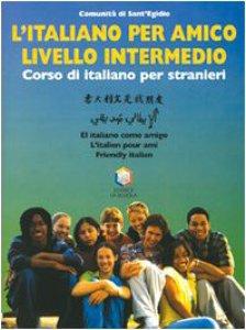 Copertina di 'L' italiano per amico. Corso di italiano per stranieri. Livello intermedio. Con CD Audio'