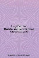 Quarta secolarizzazione. Autonomia degli stili - Berzano Luigi