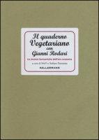 Il quaderno vegetariano con Gianni Rodari. Le ricette fantastiche dell'era ecozoica - MaVi, Panzarasa Stefano
