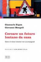 Cercare un futuro lontano da casa - Giancarlo Rigon, Giovanni Mengoli