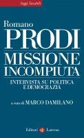 Missione incompiuta - Romano Prodi, Marco Damilano