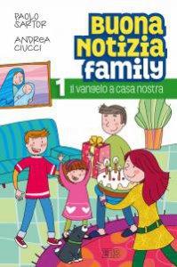 Copertina di 'Buona notizia Family 1. Il Vangelo a casa nostra - Sussidio'