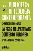 La fede nell'attuale contesto europeo - Christoph Theobald