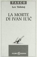 La morte di Ivan Il'ic - Tolstoj Lev