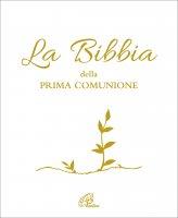La Bibbia della Prima Comunione - Silvia Zanconato