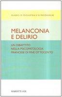 Melanconia e delirio. Un dibattito nella psicopatologia francese di fine Ottocento