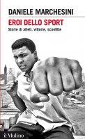 Eroi dello sport - Daniele Marchesini