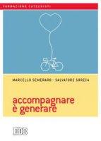Accompagnare è generare - Marcello Semeraro, Salvatore Soreca