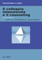 Il colloquio intenzionale e il counseling - Allen E. Ivey, Mary Ivey Bradford, Carlos P. Zalaquett