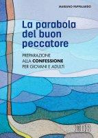 La parabola del buon peccatore - Mariano Pappalardo