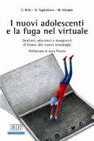 I nuovi adolescenti e la fuga nel virtuale - Chiara Bille, Giovanni Tagliaferro, Marco Volante