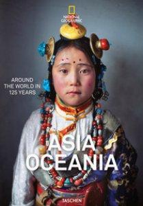 Copertina di 'National geographic. Around the world in 125 years. Asia & Oceania. Ediz. illustrata'