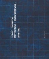 Sergio Lombardo. Monocromi (1958-1961). Catalogo della mostra (Roma, 21 settembre-29 novembre 2016). Ediz. italiana e inglese - Storr Robert, Mecugni Anna