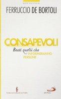 Consapevoli - Ferruccio De Bortoli