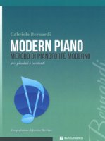 Modern piano. Metodo di pianoforte moderno per pianisti e cantanti - Bernardi Gabriele