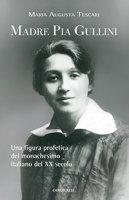 Madre Pia Gullini - Maria A. Tescari