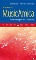 Iniziazione alla MusicAmica - Dario Giardi, Francesca Brocchetta