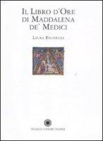 Il libro d'Ore di Maddalena de' Medici - Regnicoli Laura