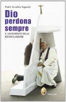 Dio perdona sempre - Tognetti Serafino