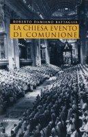 La Chiesa evento di comunione - Battaglia Roberto Damiano