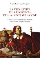 La vita attiva e la fecondità della contemplazione - Guido Innocenzo Gargano