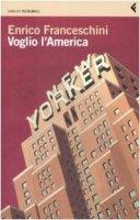 Voglio l'America - Franceschini Enrico