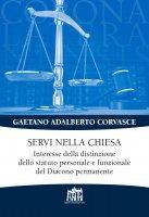Servi nella chiesa - Gaetano Adalberto Corvasce