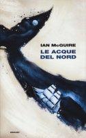 Le acque del Nord - McGuire Ian