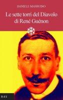 Le sette torri del diavolo di René Guénon - Mansuino Daniele