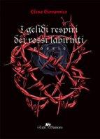 I gelidi respiri dei rossi labirinti - Giovannico Elena