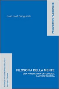 Copertina di 'Filosofia della mente. Una prospettiva ontologica e antropologica'