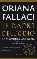 Le radici dell'odio - Oriana Fallaci