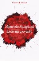 L' eterna gioventù - Maggiani Maurizio