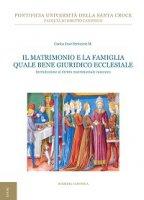 Il matrimonio e la famiglia quale bene giuridico ecclesiale - M. Carlos J. Errazuriz