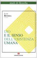 Dio e il senso dell'esistenza umana - Luis Romera