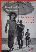 La mia vita con Picasso - Gilot Françoise, Lake Carlton