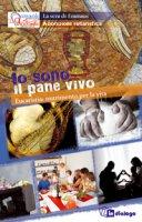Io sono il pane vivo - Pastorale Giovanile diocesi di Milano