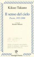 Il senso del cielo. Poesie (1955-2006) - Kikuo Takano