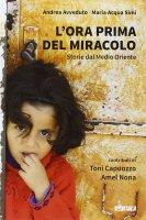 L' ora prima del miracolo - Andrea Avveduto, Maria Acqua Simi