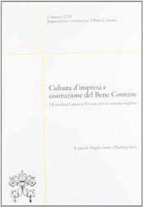 Copertina di 'Cultura d'impresa e costruzione del Bene Comune'