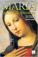 Maria, aurora di speranza. 31 giorni con la Madonna - Emanuela M. della Trinità, Gobbin Marino