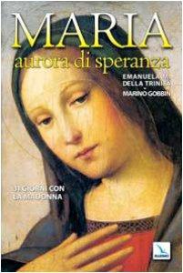 Copertina di 'Maria, aurora di speranza. 31 giorni con la Madonna'