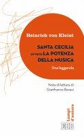 Santa Cecilia ovvero La potenza della musica (Una leggenda) - Heinrich von Kleist