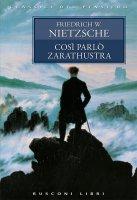 Così parlò Zarathustra - Friedrich W. Nietzsche